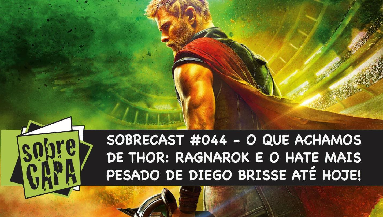 O que achamos de Thor: Ragnarok – Sobrecast #044