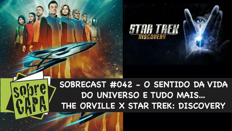 Sobrecast #042 – The Orville X Star Trek: Discovery