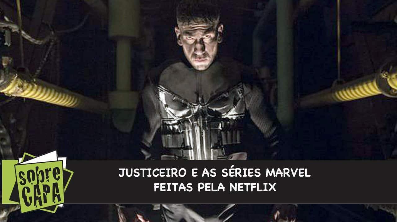 Justiceiro e as Séries Marvel Feitas Pela Netflix – Sobrecast #048