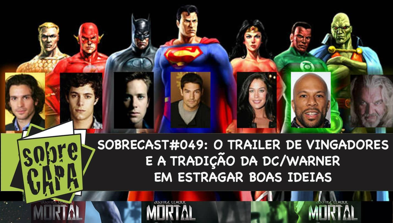 O trailer de Vingadores e a tradição da DC/Warner em estragar boas ideias! – Sobrecast #049