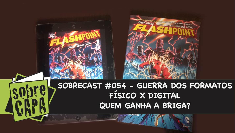 Sobrecast #054 – Guerra dos Formatos: Físico x Digital – Quem Ganha?