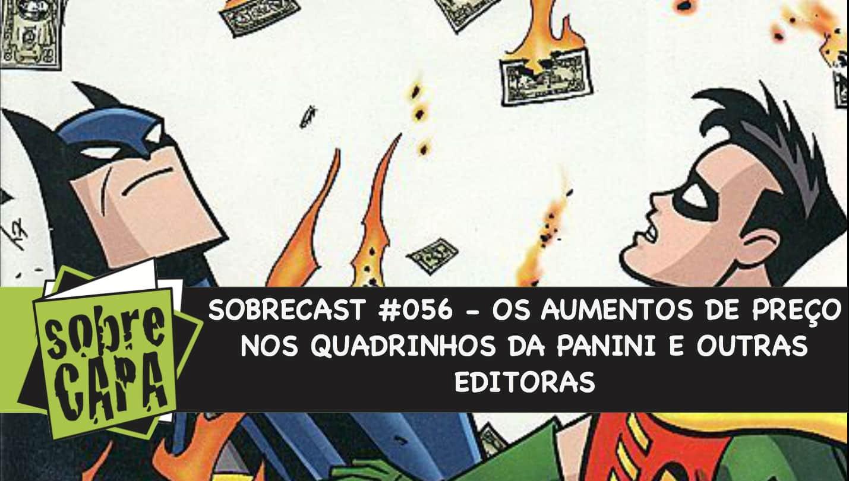O polêmico aumento no preço das HQs e como lidar com isso – Sobrecast #056