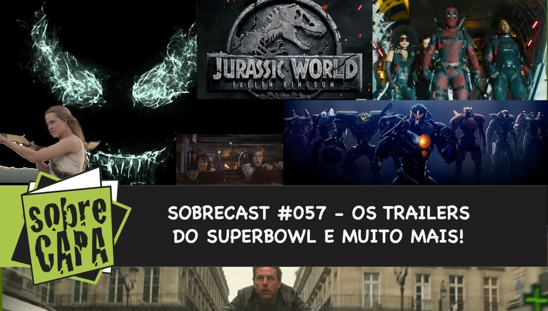 Sobrecast #057 – Os trailers do Superbowl e muito mais!