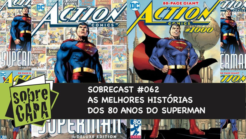 Sobrecast #062 – As Melhores histórias dos 80 anos do Superman!