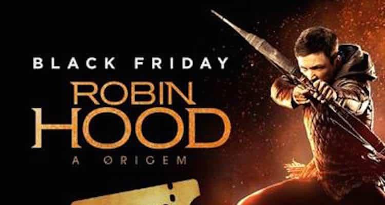Paris Filmes dá 50% de desconto nos ingressos de Robin Hood – A Origem nessa Black Friday