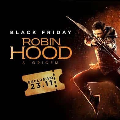 Paris Filmes dá 50% de desconto nos ingressos de Robin Hood – A Origem nessa Black Friday 3