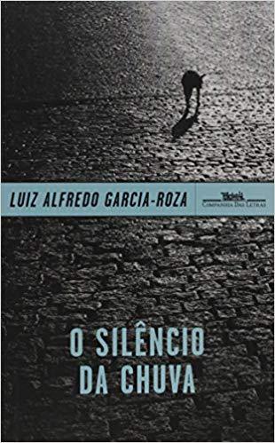 """Saiba mais sobre """"Silêncio da Chuva"""", Filme inspirado no livro de Luiz Alfredo Garcia-Roza 1"""