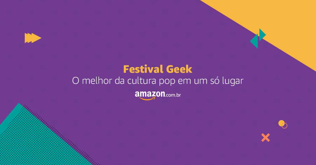 Festival GEEK na Amazon – Promoções imperdíveis!