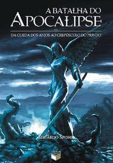 A Batalha do Apocalipse: Da queda dos anjos ao crepúsculo do mundo - O Ultimato 2