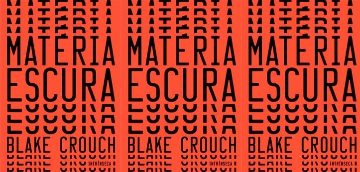 Matéria Escura – de Blake Crouch | O Ultimato