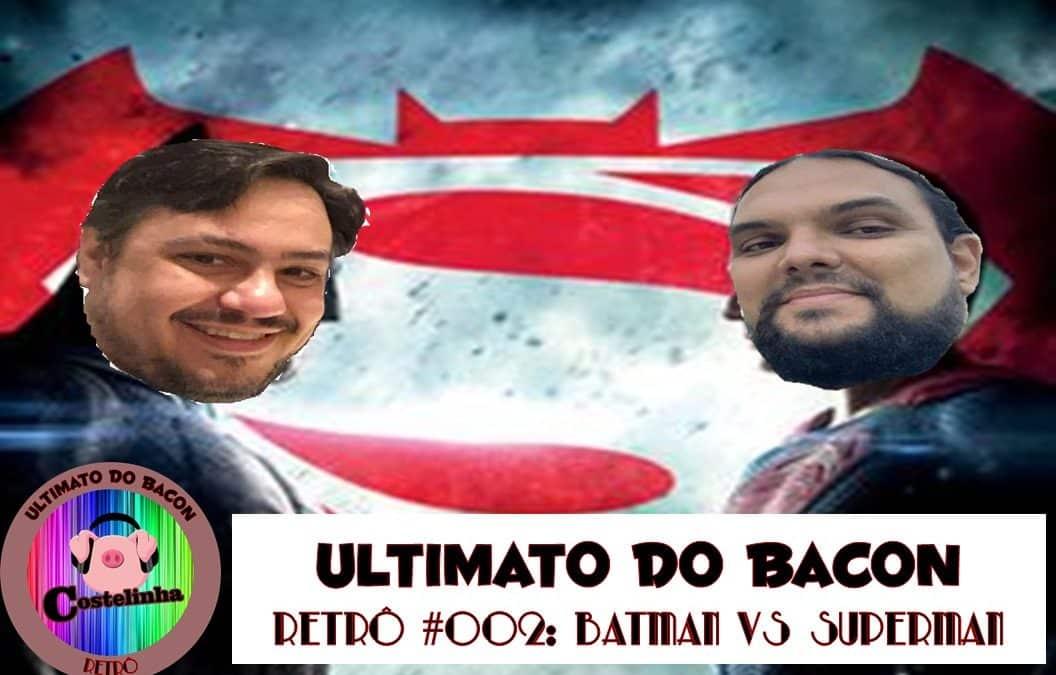 Batman vs Superman e outros filmes de 2016 – UB Retrô 002