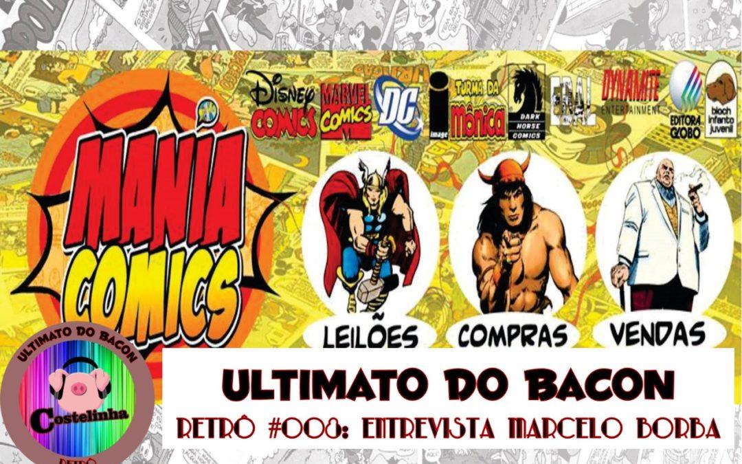 UB Retrô 008 – Entrevista com Marcelo Borba (Mania Comics)