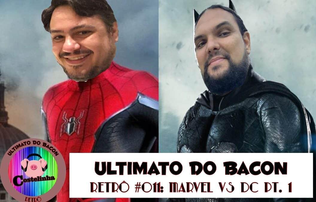 Marvel vs DC (parte 1) – UB Retrô 011