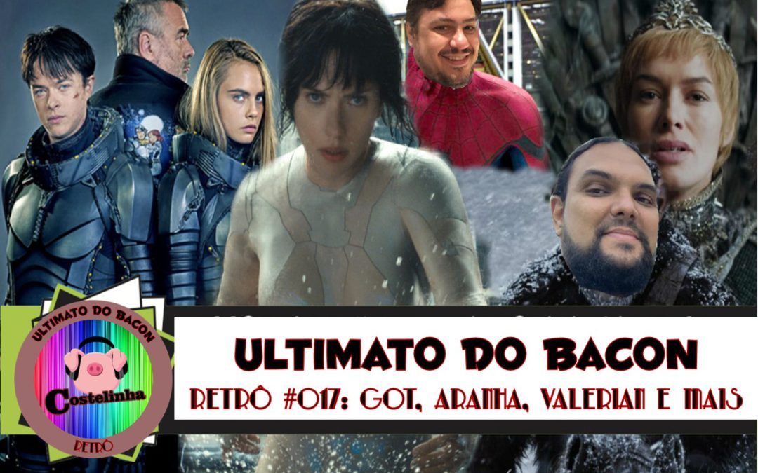 Game of Thrones, Ghost in the Shell e mais! – UB Retro 017