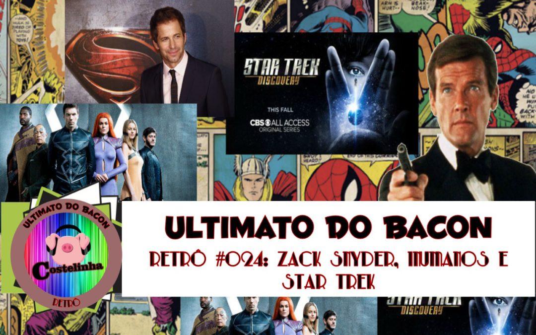 Star Trek: Discovery, Inumanos e Zack Snyder – UB Retro 024