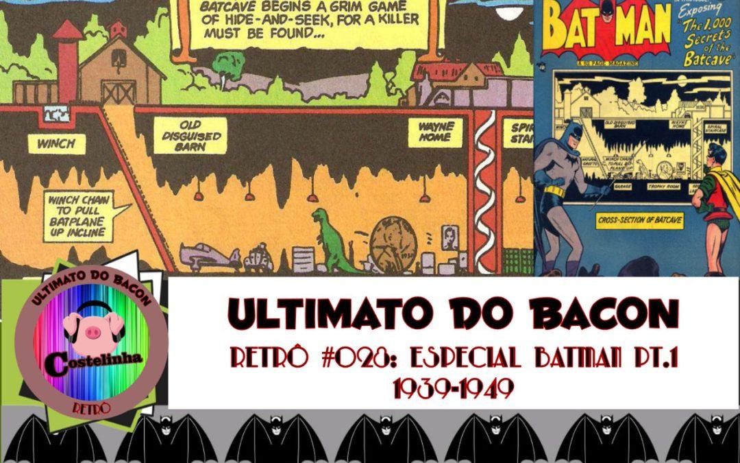 Na Batcaverna – 1939-1949 – UB Retro 028