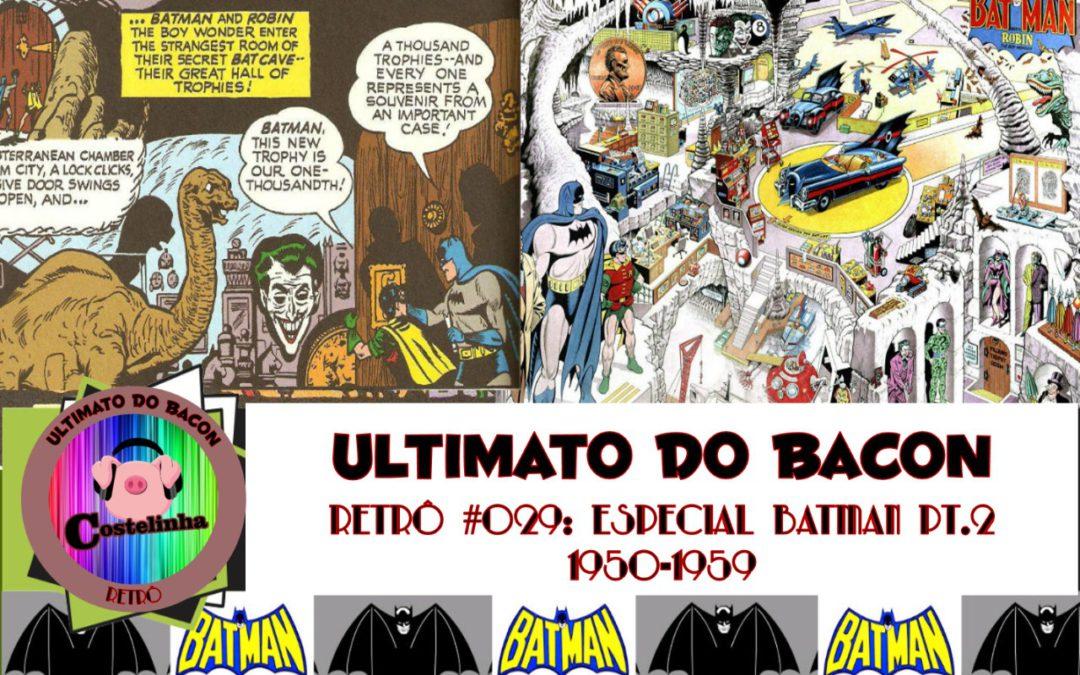 Na Batcaverna – 1950 – 1959 – UB Retro 029