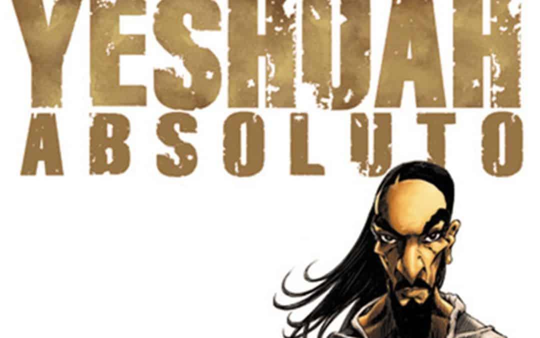 Yeshuah Absoluto – HQs Brasileiras