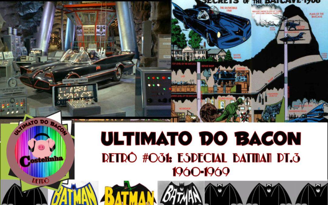 Na Batcaverna – 1960 – 1969 – UB Retro 031