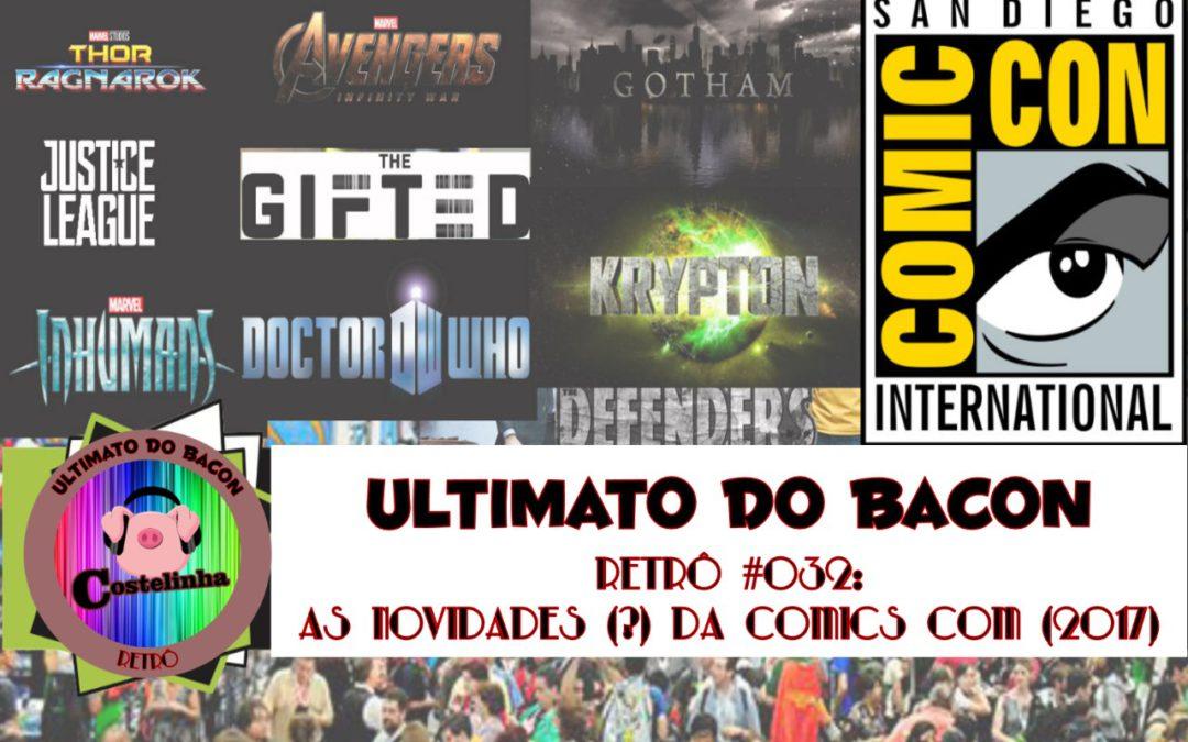 As novidades da Comic Con 2017 – UB Retro 032