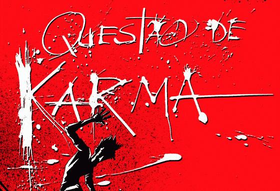 Questão de Karma de Laudo Ferreira e Alexandre Santos – HQs Brasileiras