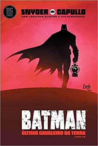 Melhores HQs de Scott Snyder Batman o ultimo cavaleiro da terra