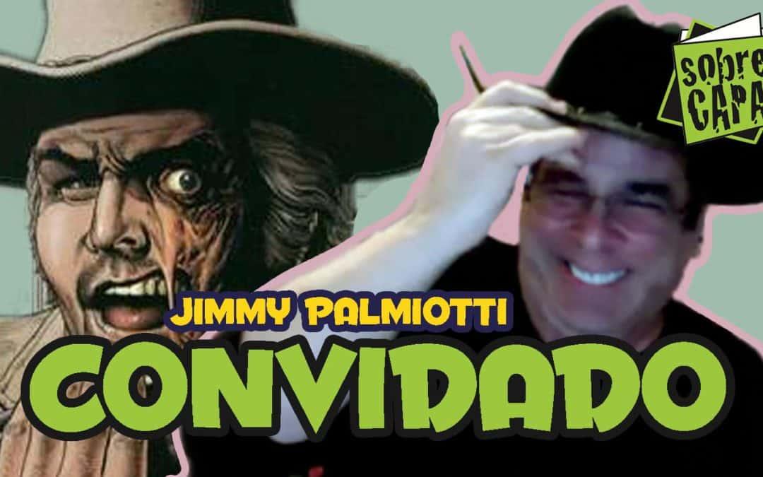 Conversa com Jimmy Palmiotti e suas obras – Costelinha 071