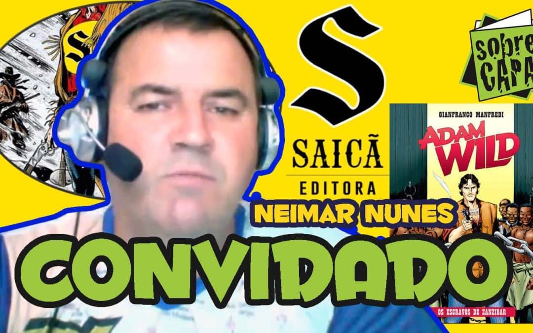 Conversa com Neimar Nunes – Editora Saicã – Adam Wild – Costelinha 080