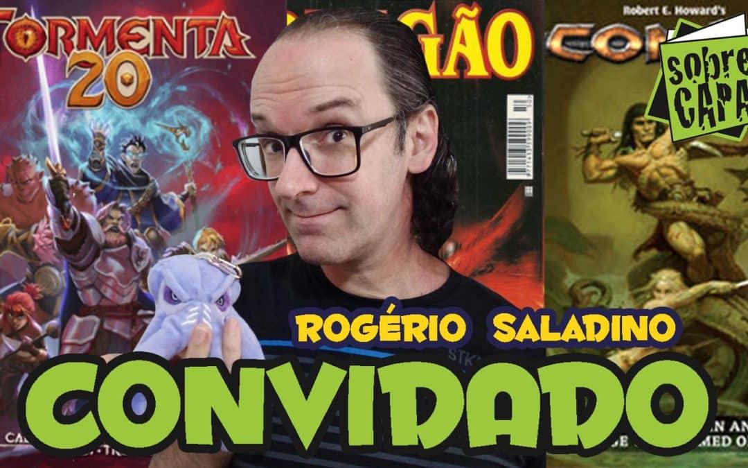 Rogerio Saladino – Conan, Terror, RPG e mais – Costelinha 094