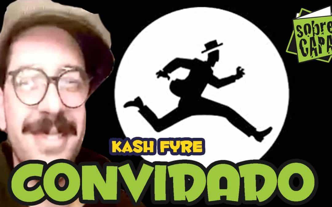 Kash Fyre e suas HQs – Costelinha 104