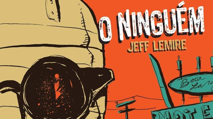 O Ninguém de Jeff Lemire – O Ultimato