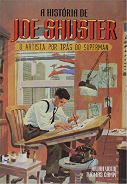 A História de Joe Shuster de Julian Voloj e Thomas Campi